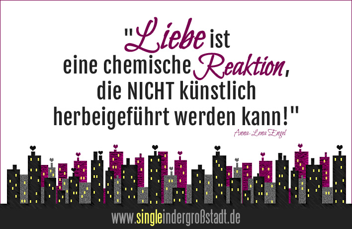 spruch liebe ist eine chemische reaktion die. Black Bedroom Furniture Sets. Home Design Ideas