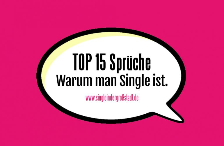 Voting Top 15 Spruche Warum Man Single Ist
