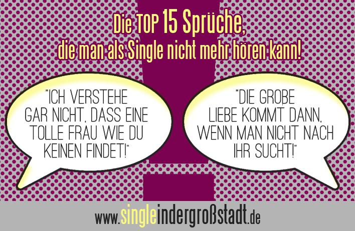 VOTING: TOP 15 Sprüche, Die Man Als Single Nicht Mehr Hören Kann!