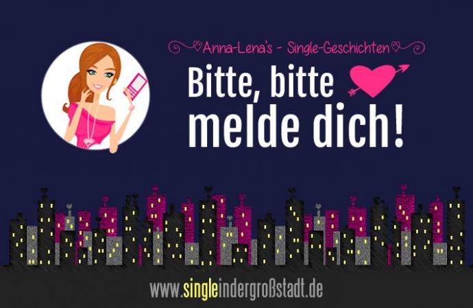 Bitte Bitte Melde Dich Single In Der Großstadt