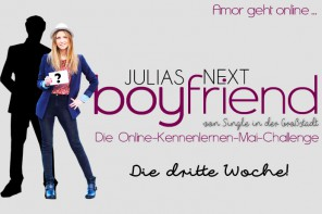 Amor geht online – Julias-Next-Boyfriend-Challenge: Woche 3