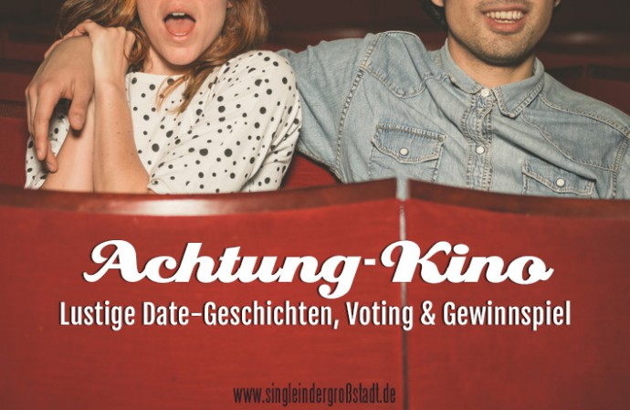 achtung kino dates voting gewinnspiel single in der gro stadt. Black Bedroom Furniture Sets. Home Design Ideas