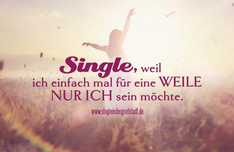Spruch: Single, weil ich einfach mal für eine Weile