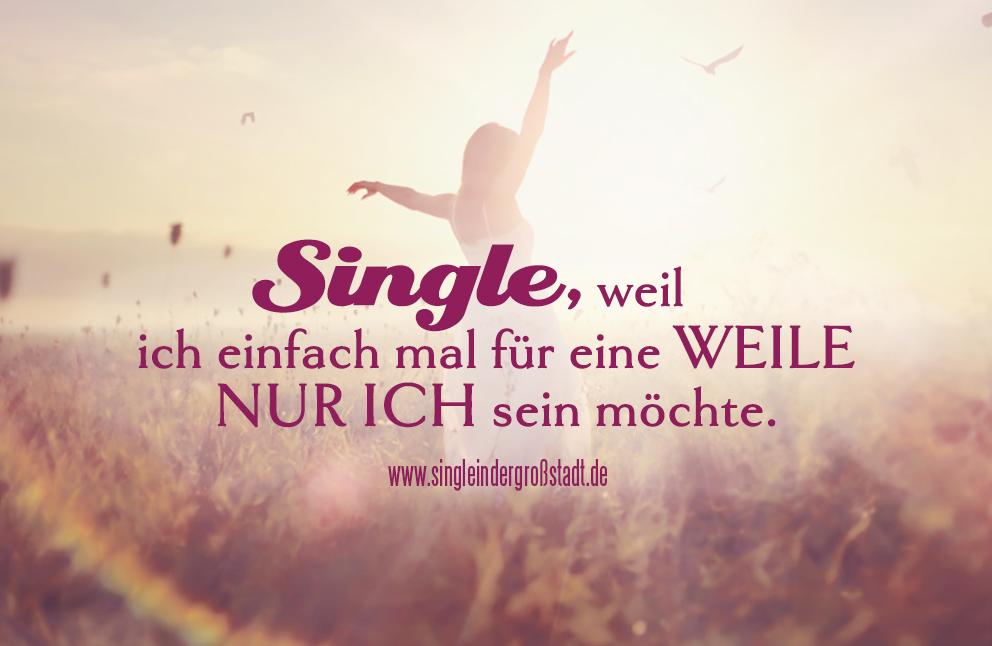 Spruch Single Weil Ich Einfach Mal Fuer Eine Weile