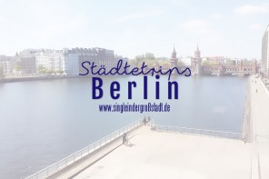Single-Städtetrip – Berlin