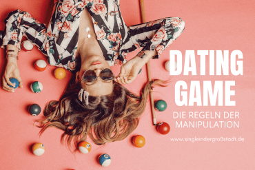 Dating Game - die Regeln der Manipulation