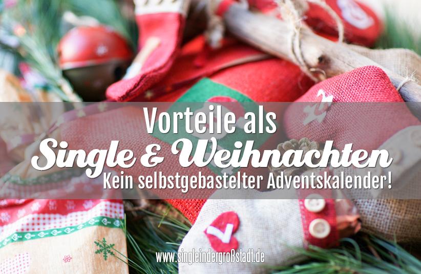 Single Weihnachten.Vorteil Single Weihnachten Kein Selbstgebastelter