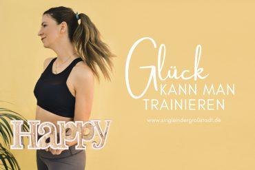 Glück kann man trainieren