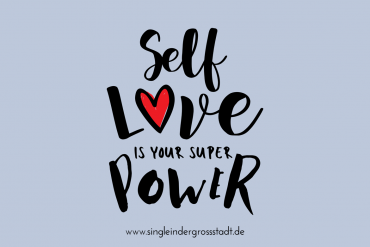 Spruch: Self Love Is Your/My Super Power